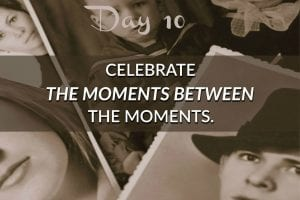 12 Days of Gratitude Day 10 Dealing with Those Moments