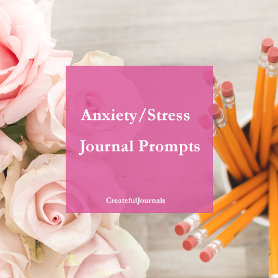 Anxiety/ Stress Journal Prompts - Createful Journals